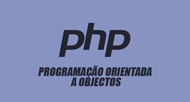 PHP: Programação Orientada a Objectos