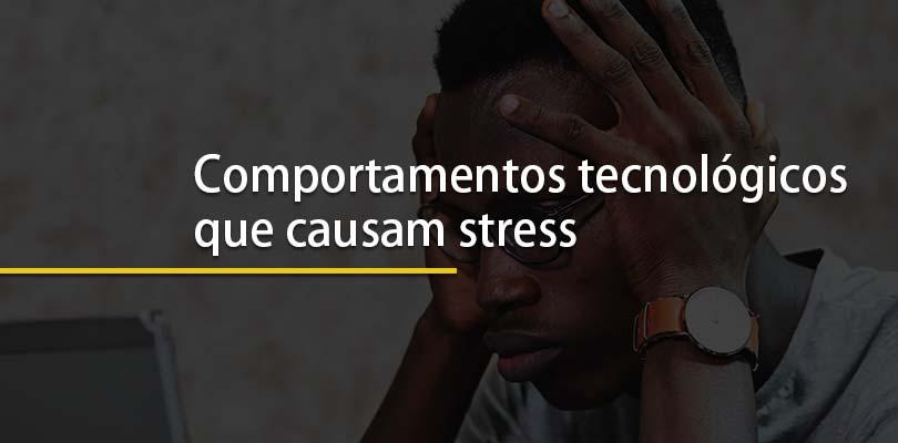 Comportanmentos Tecnologicos que causam ansiedade