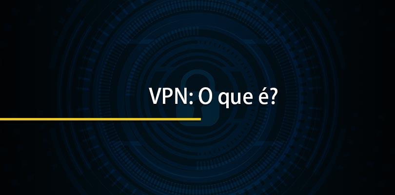 VPN: O que é?