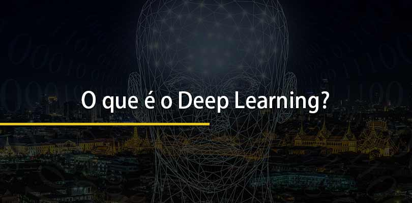 O que é o Deep Learning?