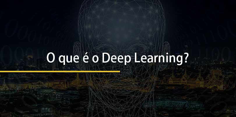 O que é o Deep Learning?