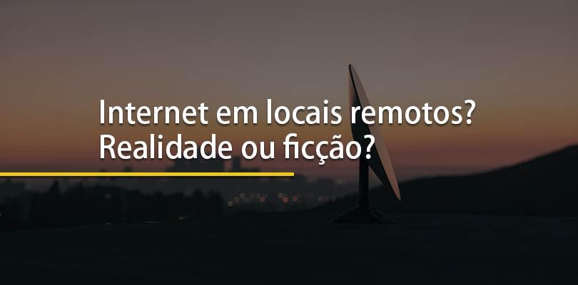 Internet em locais remotos