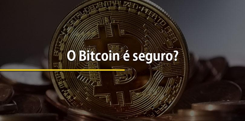 O Bitcoin é seguro?