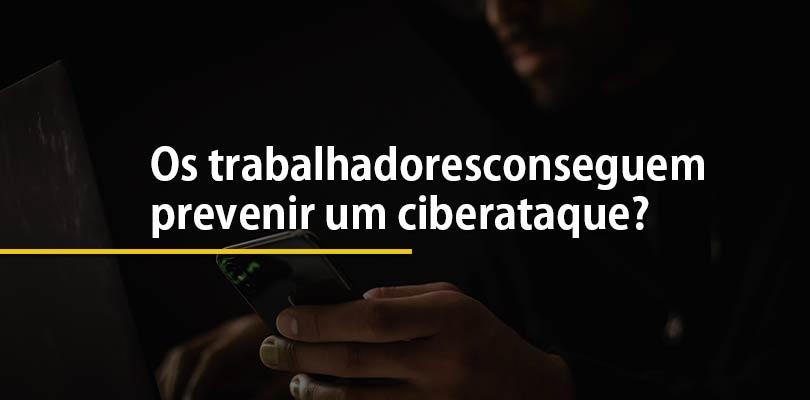 Trabalhadores previnem ciberataque